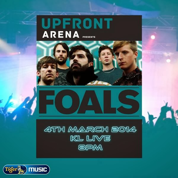 Tiger Beer Malaysia Upfront Arena presents Foals live in KL