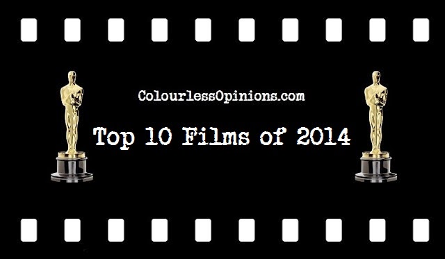 ColourlessOpinions.com Top 10 Films of 2014
